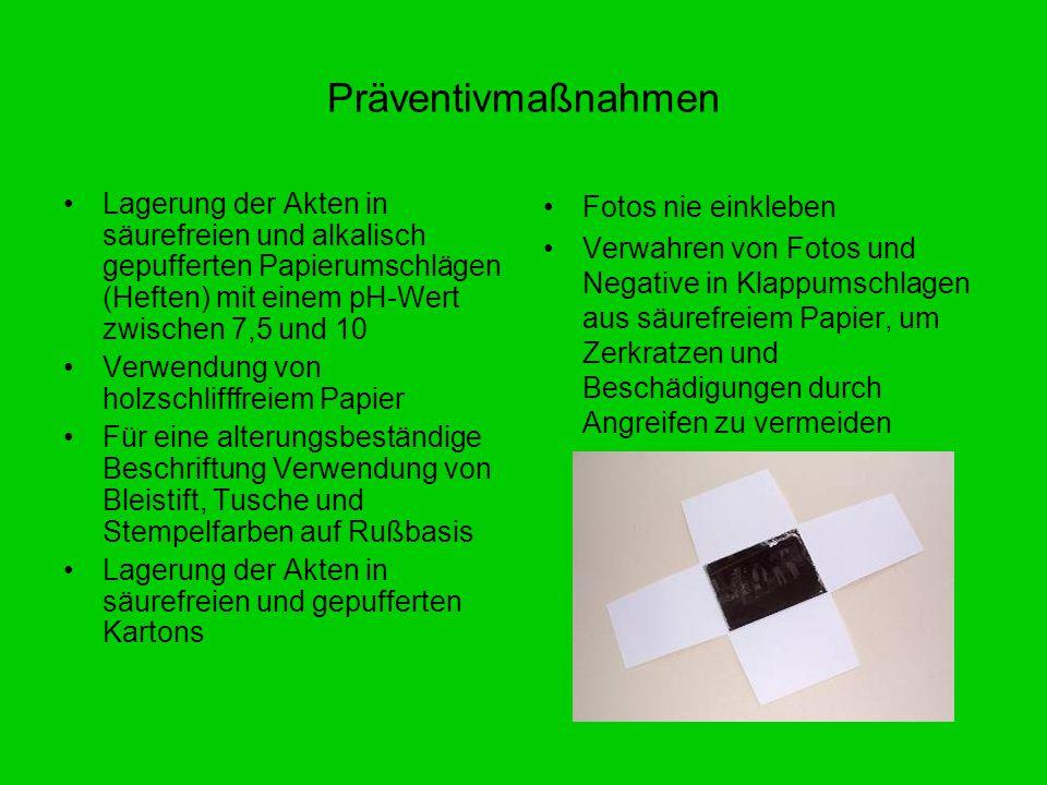 Präventivmaßnahmen Lagerung der Akten in säurefreien und alkalisch gepufferten Papierumschlägen (Heften) mit einem pH-Wert zwischen 7,5 und 10.