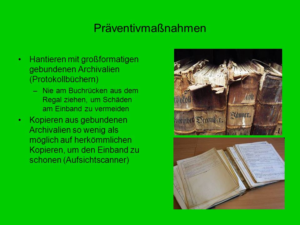 Präventivmaßnahmen Hantieren mit großformatigen gebundenen Archivalien (Protokollbüchern)