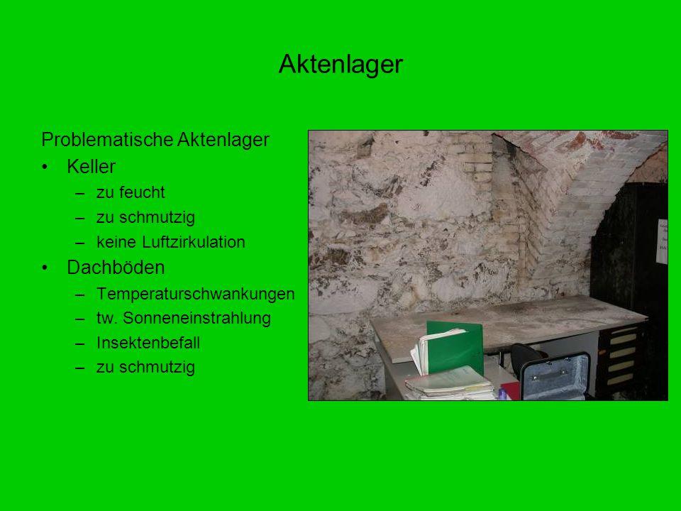 Aktenlager Problematische Aktenlager Keller Dachböden zu feucht