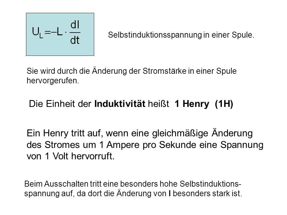 Die Einheit der Induktivität heißt 1 Henry (1H)