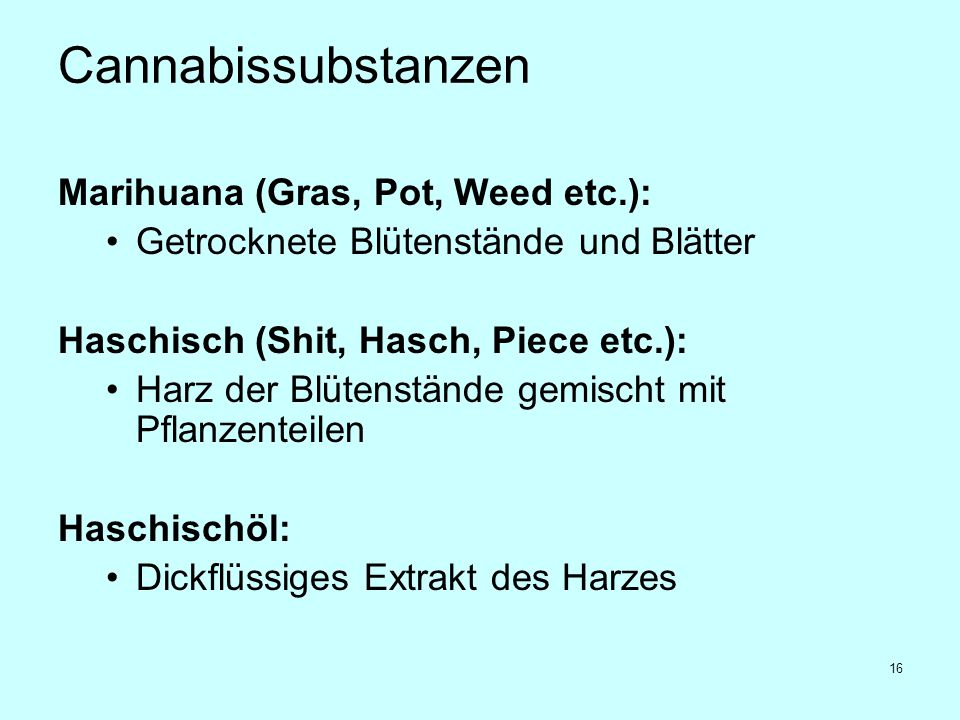 Cannabissubstanzen Marihuana (Gras, Pot, Weed etc.):