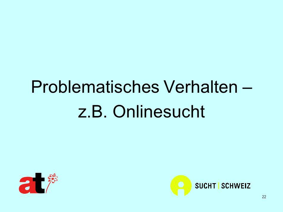 Problematisches Verhalten – z.B. Onlinesucht
