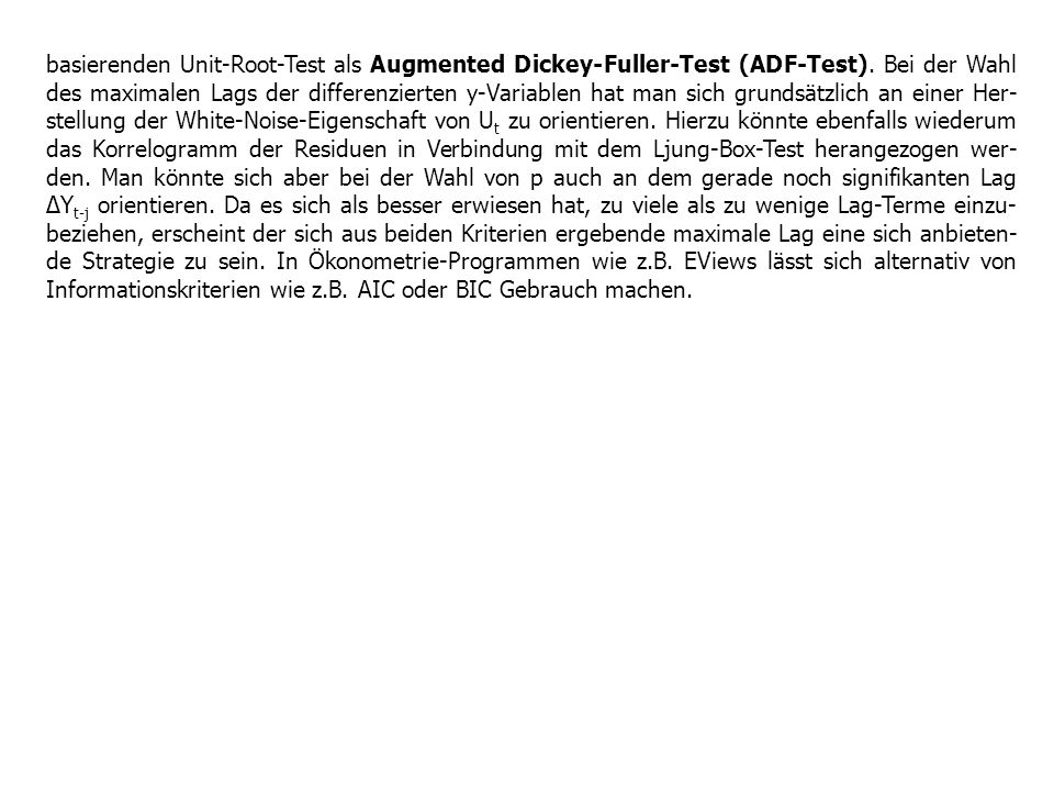 basierenden Unit-Root-Test als Augmented Dickey-Fuller-Test (ADF-Test)
