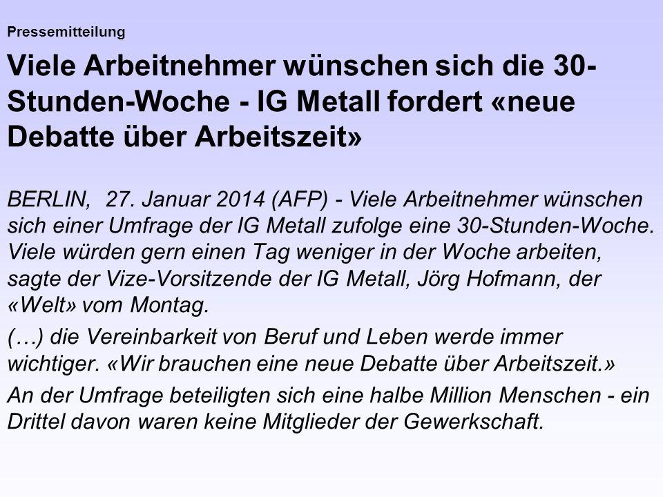 Pressemitteilung Viele Arbeitnehmer wünschen sich die 30-Stunden-Woche - IG Metall fordert «neue Debatte über Arbeitszeit»