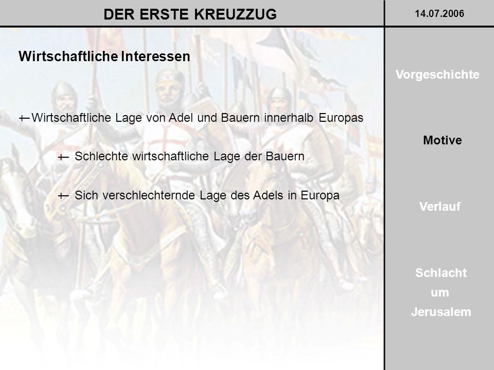 DER ERSTE KREUZZUG Wirtschaftliche Interessen Vorgeschichte †