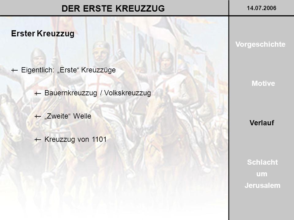 DER ERSTE KREUZZUG Erster Kreuzzug Vorgeschichte †