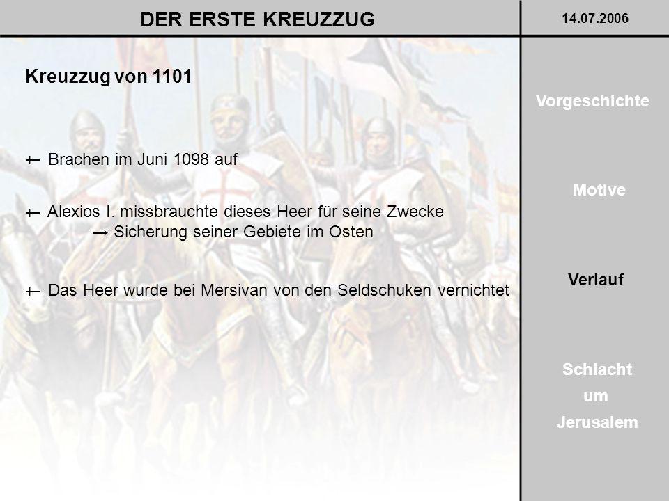 DER ERSTE KREUZZUG Kreuzzug von 1101 Vorgeschichte †
