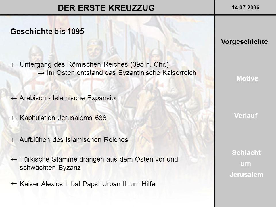DER ERSTE KREUZZUG Geschichte bis 1095 Vorgeschichte †