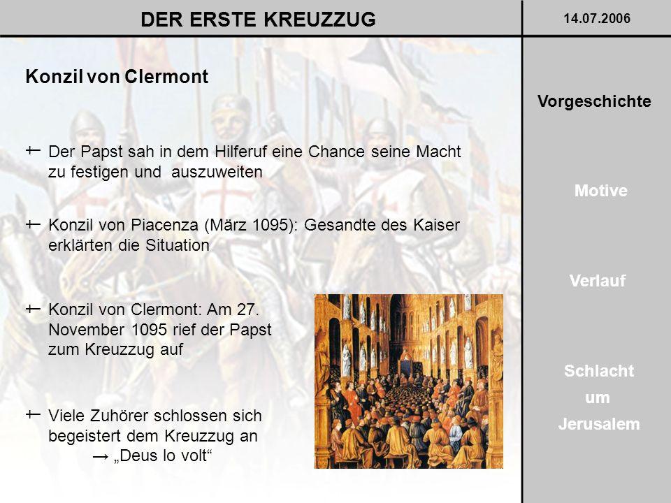 DER ERSTE KREUZZUG Konzil von Clermont Vorgeschichte