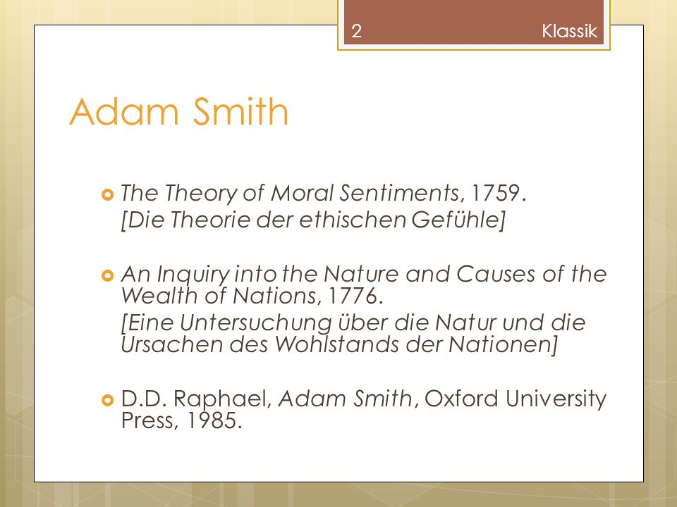 Adam Smith The Theory of Moral Sentiments, 1759.