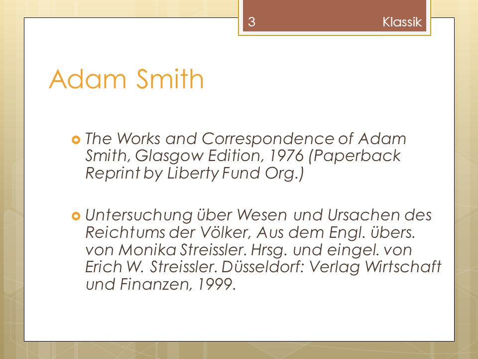Klassik Adam Smith. The Works and Correspondence of Adam Smith, Glasgow Edition, 1976 (Paperback Reprint by Liberty Fund Org.)