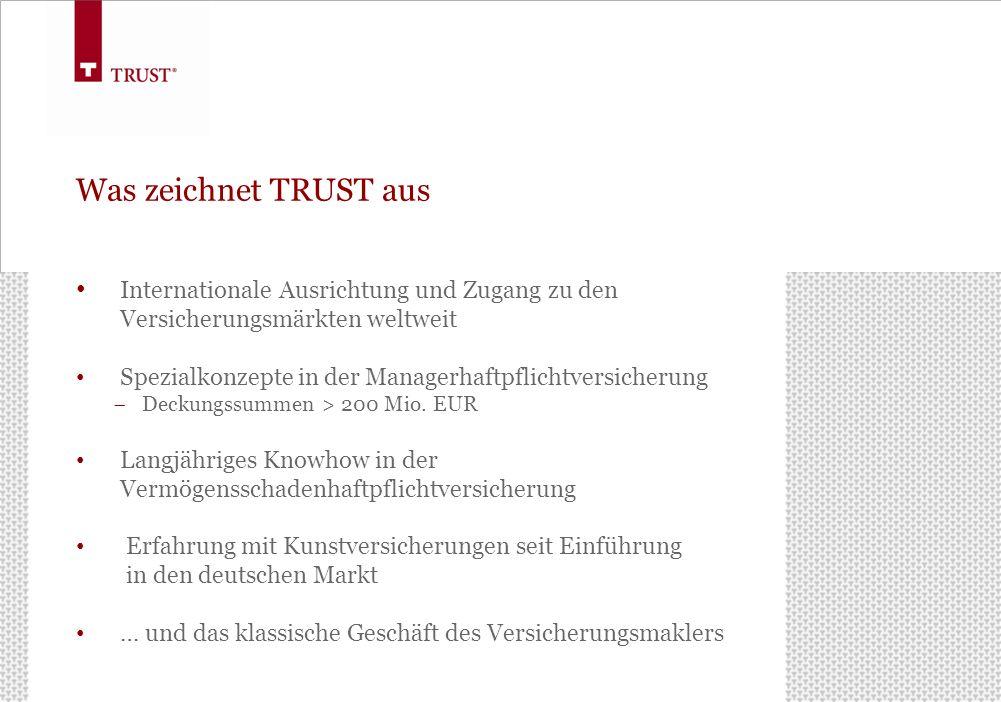 Was zeichnet TRUST aus Internationale Ausrichtung und Zugang zu den Versicherungsmärkten weltweit.