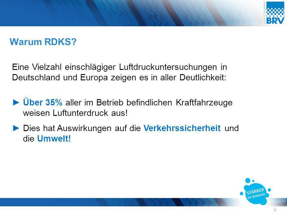 Warum RDKS Eine Vielzahl einschlägiger Luftdruckuntersuchungen in Deutschland und Europa zeigen es in aller Deutlichkeit: