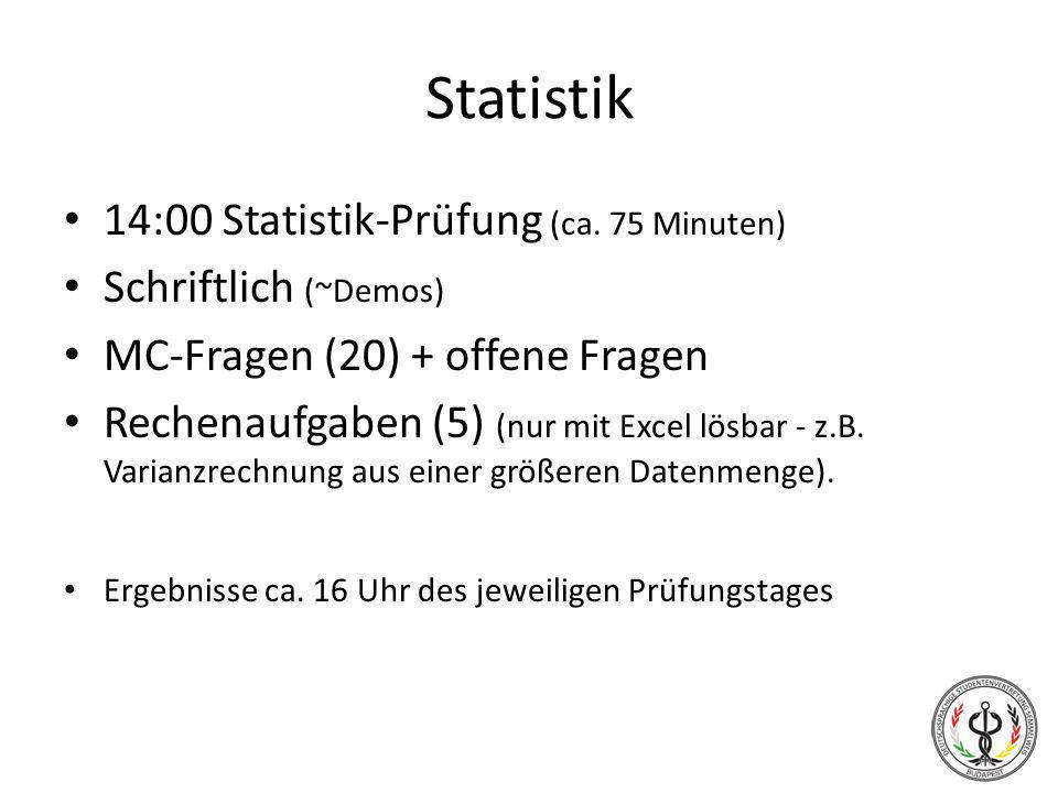 Statistik 14:00 Statistik-Prüfung (ca. 75 Minuten)