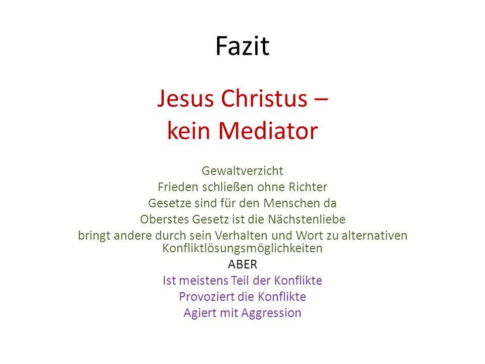 Fazit Jesus Christus – kein Mediator Gewaltverzicht