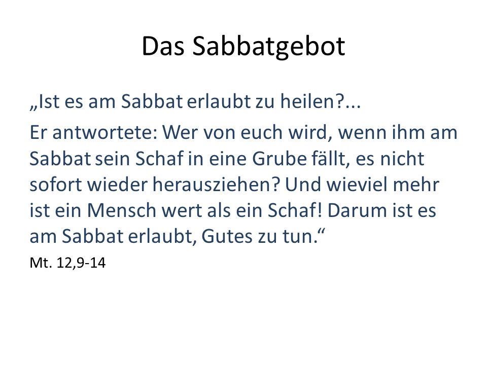 """Das Sabbatgebot """"Ist es am Sabbat erlaubt zu heilen ..."""