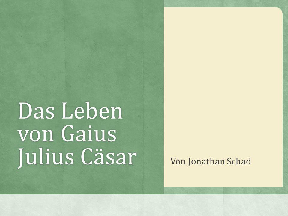 Das Leben von Gaius Julius Cäsar