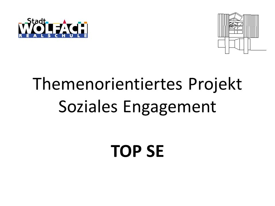 Themenorientiertes Projekt Soziales Engagement TOP SE