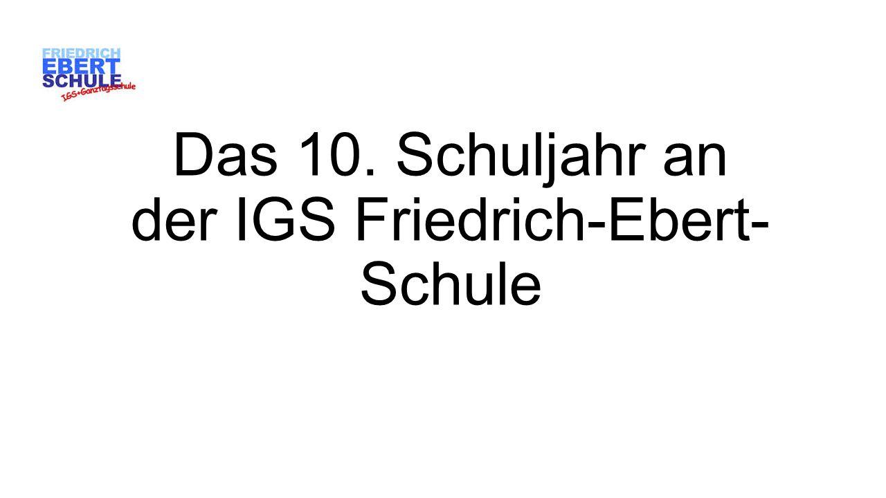 Das 10. Schuljahr an der IGS Friedrich-Ebert-Schule