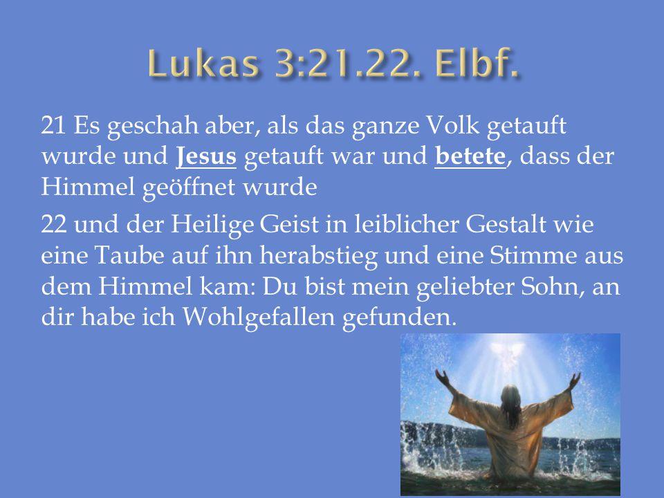 Lukas 3:21.22. Elbf.