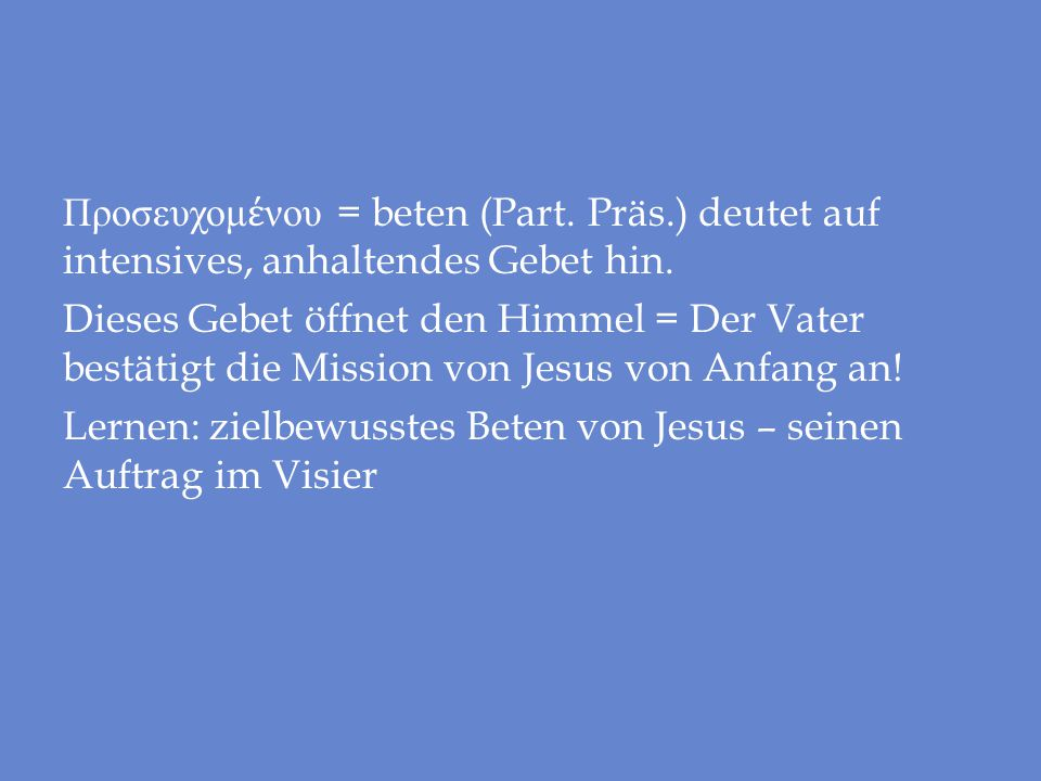 Προσευχομένου = beten (Part. Präs
