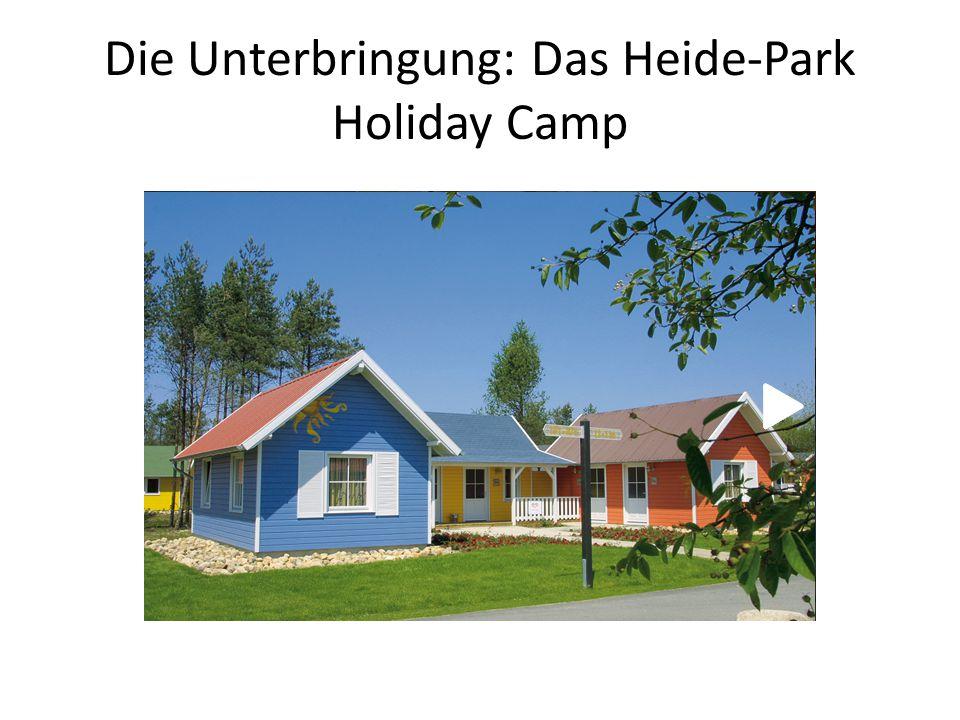 Die Unterbringung: Das Heide-Park Holiday Camp