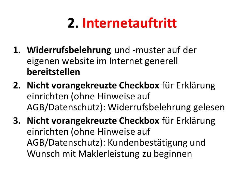 2. Internetauftritt Widerrufsbelehrung und -muster auf der eigenen website im Internet generell bereitstellen.