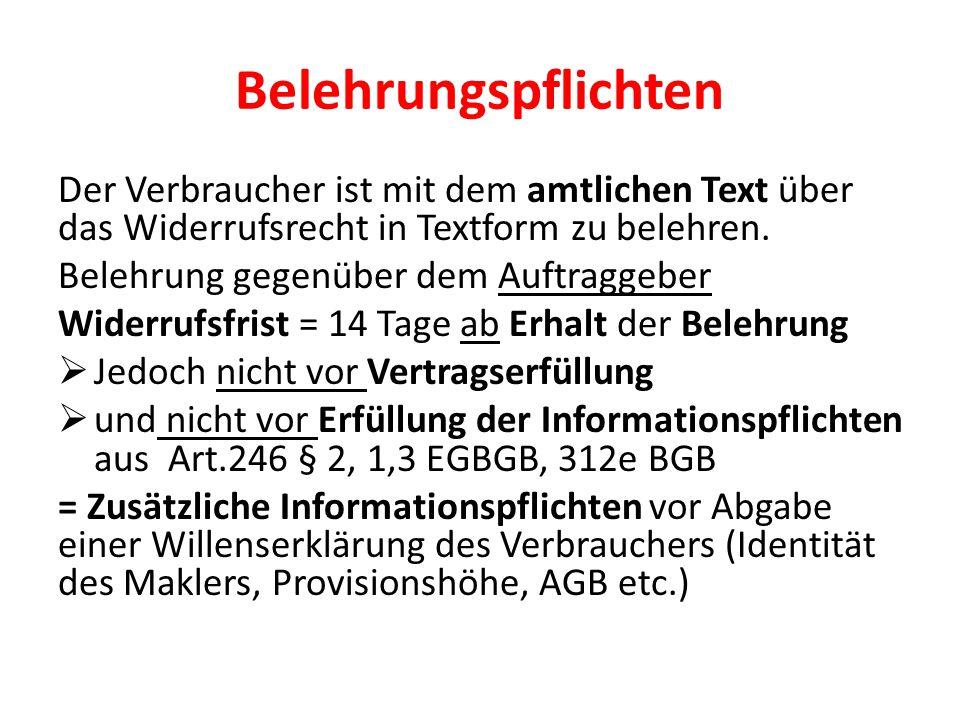 Belehrungspflichten Der Verbraucher ist mit dem amtlichen Text über das Widerrufsrecht in Textform zu belehren.