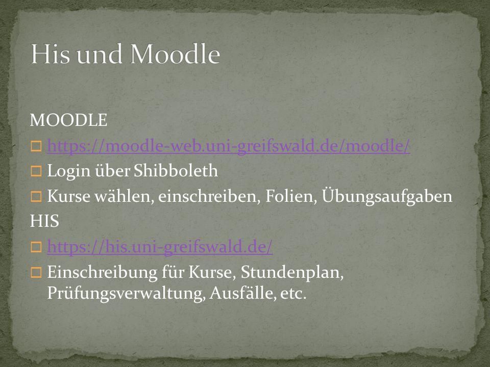 His und Moodle MOODLE https://moodle-web.uni-greifswald.de/moodle/