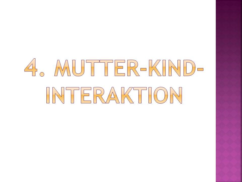 4. Mutter-Kind-Interaktion