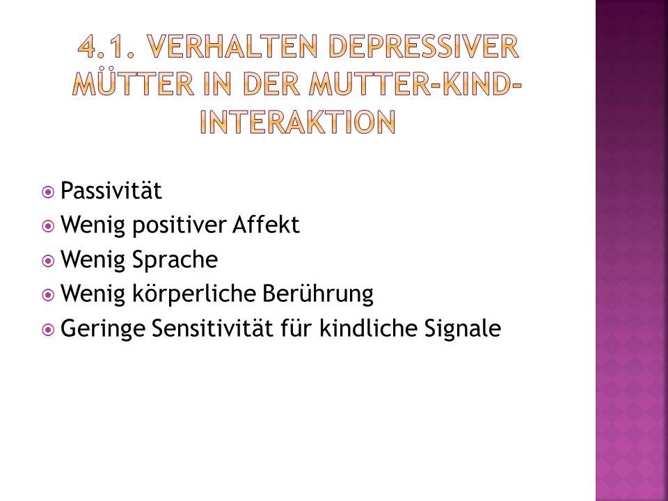 4.1. Verhalten depressiver Mütter in der Mutter-Kind-Interaktion