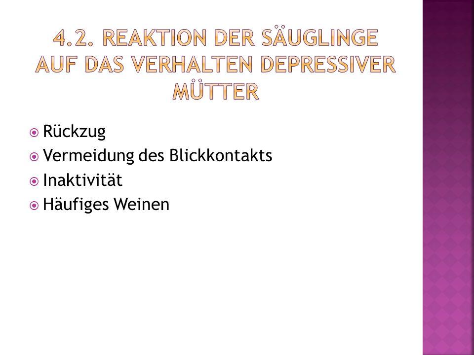 4.2. Reaktion der Säuglinge auf das Verhalten depressiver Mütter