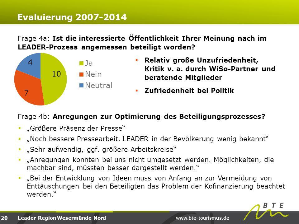 Evaluierung 2007-2014 Frage 4a: Ist die interessierte Öffentlichkeit Ihrer Meinung nach im LEADER-Prozess angemessen beteiligt worden