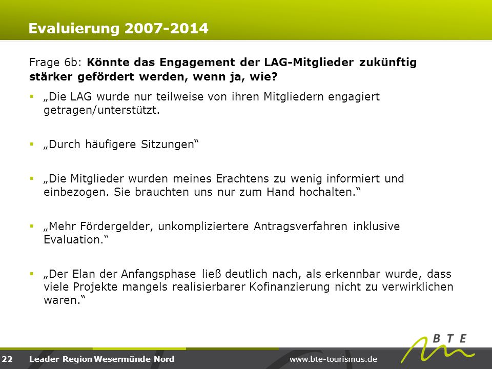 Evaluierung 2007-2014 Frage 6b: Könnte das Engagement der LAG-Mitglieder zukünftig stärker gefördert werden, wenn ja, wie