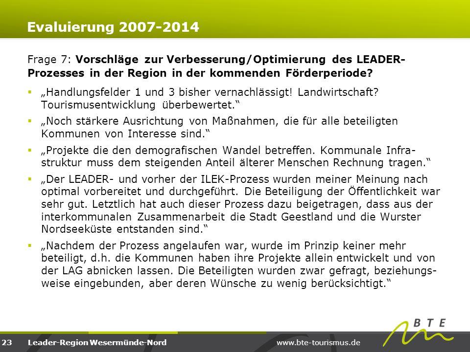 Evaluierung 2007-2014 Frage 7: Vorschläge zur Verbesserung/Optimierung des LEADER- Prozesses in der Region in der kommenden Förderperiode