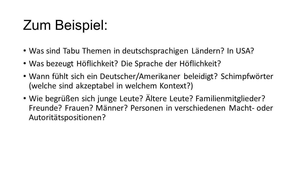 Zum Beispiel: Was sind Tabu Themen in deutschsprachigen Ländern In USA Was bezeugt Höflichkeit Die Sprache der Höflichkeit