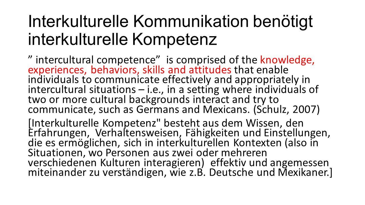Interkulturelle Kommunikation benötigt interkulturelle Kompetenz
