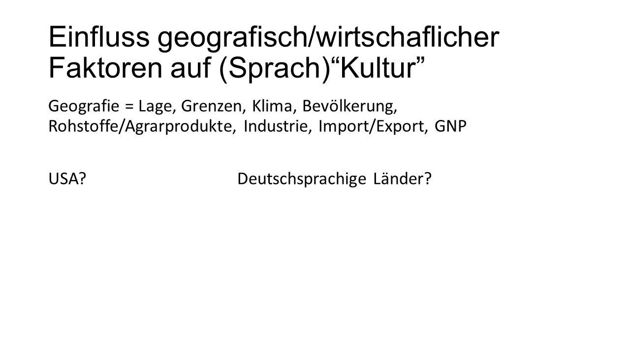 Einfluss geografisch/wirtschaflicher Faktoren auf (Sprach) Kultur