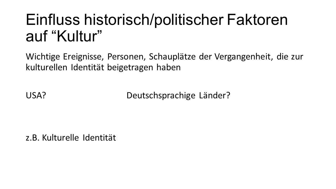 Einfluss historisch/politischer Faktoren auf Kultur