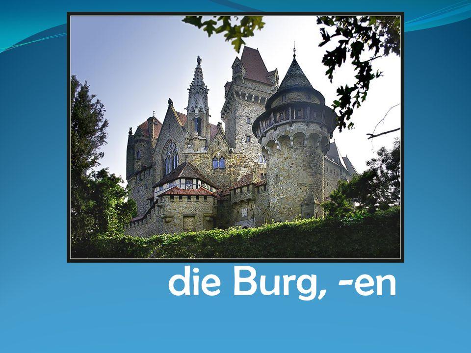 die Burg, -en