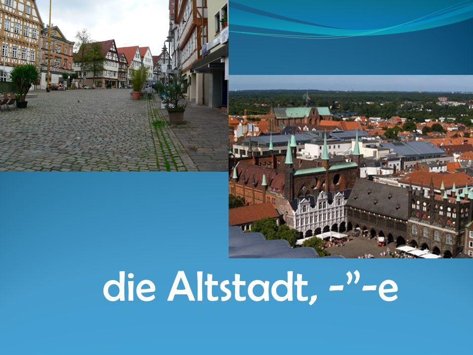die Altstadt, - -e