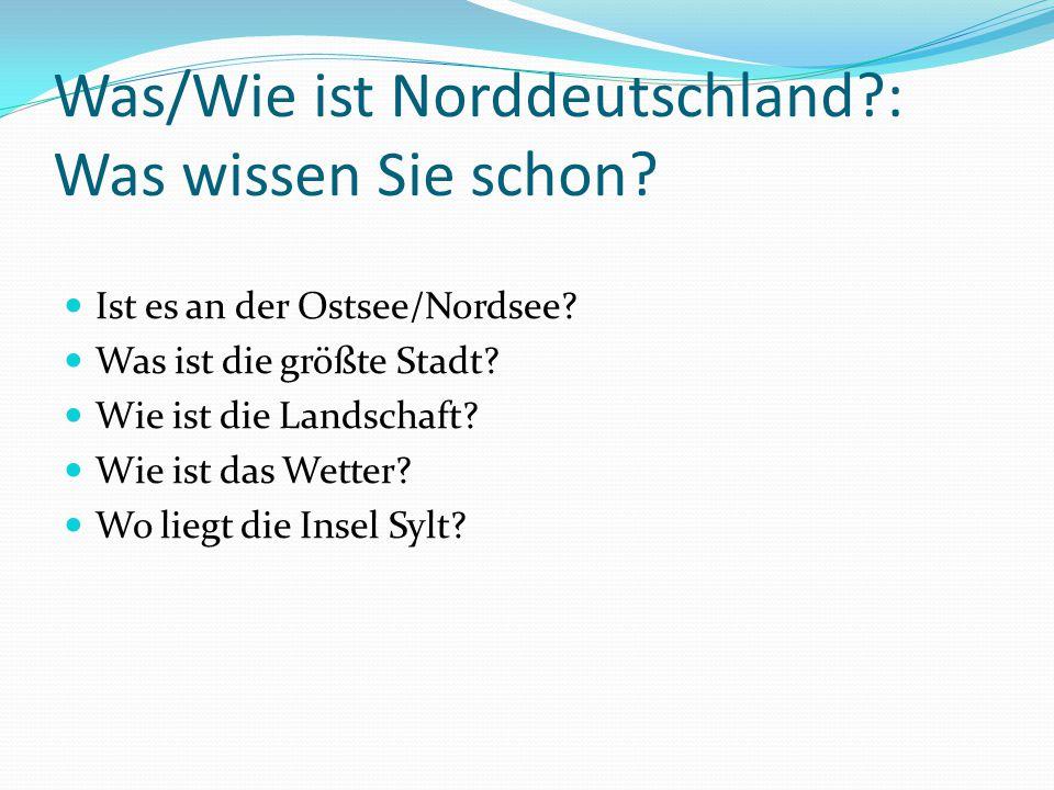 Was/Wie ist Norddeutschland : Was wissen Sie schon