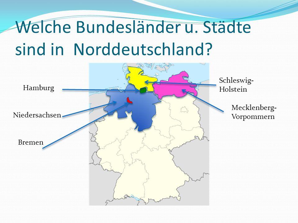 Welche Bundesländer u. Städte sind in Norddeutschland