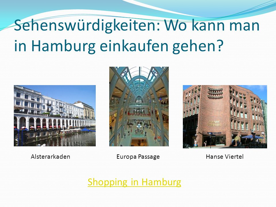 Sehenswürdigkeiten: Wo kann man in Hamburg einkaufen gehen
