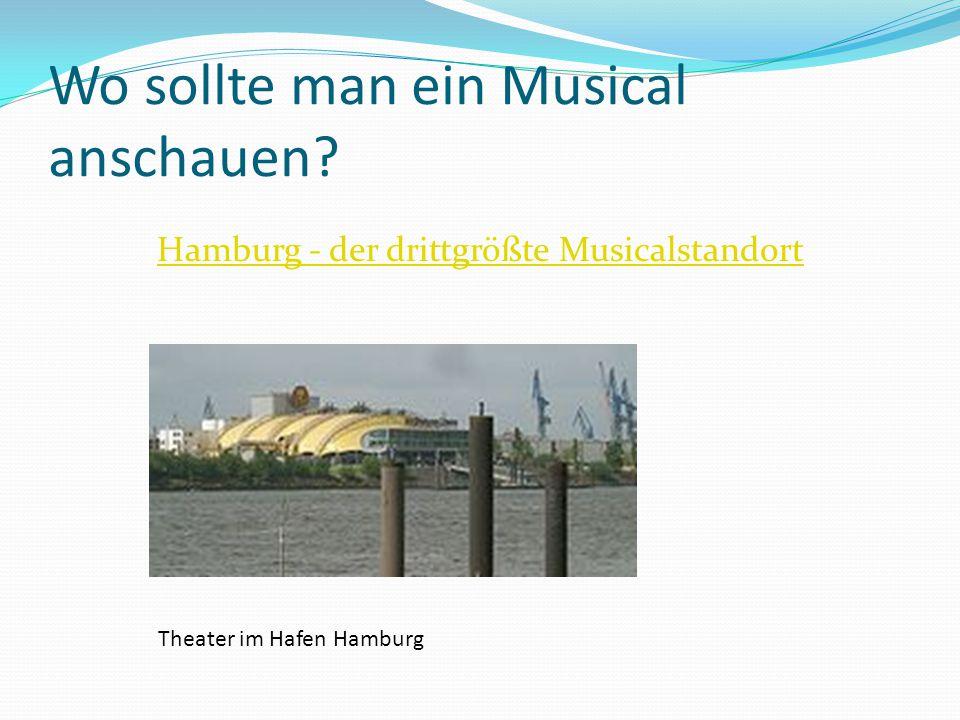 Wo sollte man ein Musical anschauen