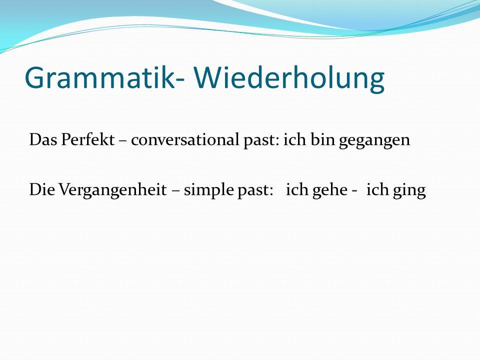 Grammatik- Wiederholung