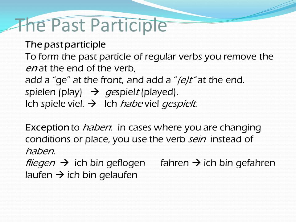 The Past Participle The past participle