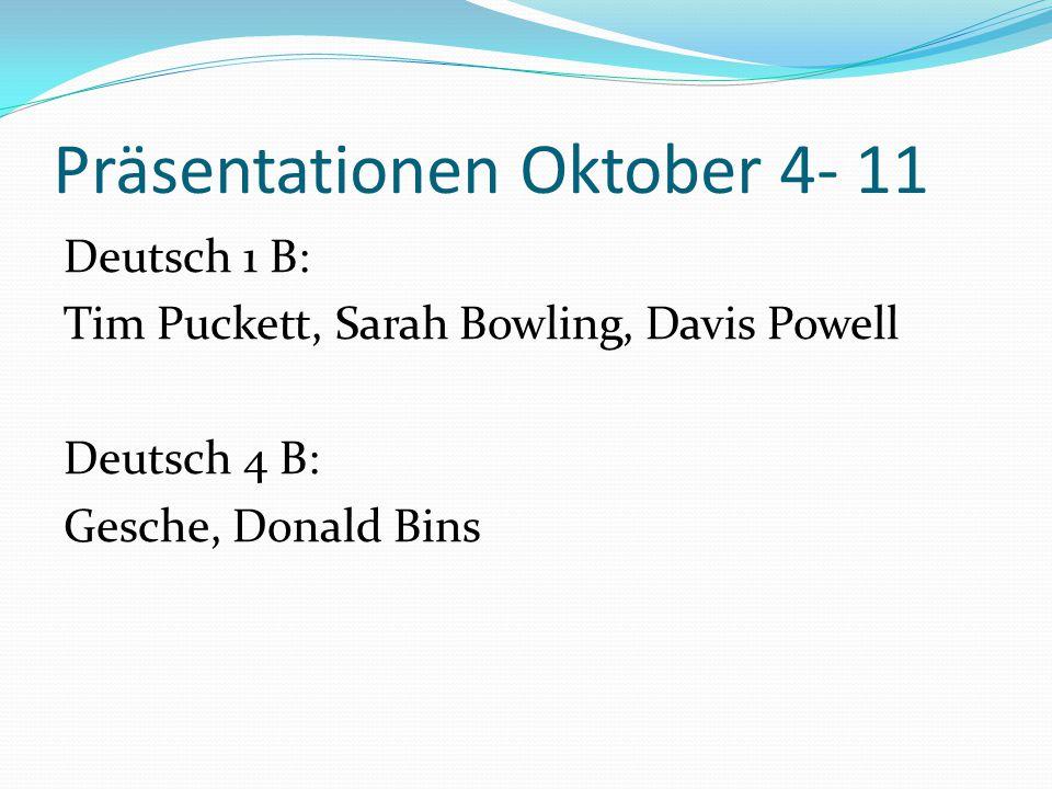 Präsentationen Oktober 4- 11
