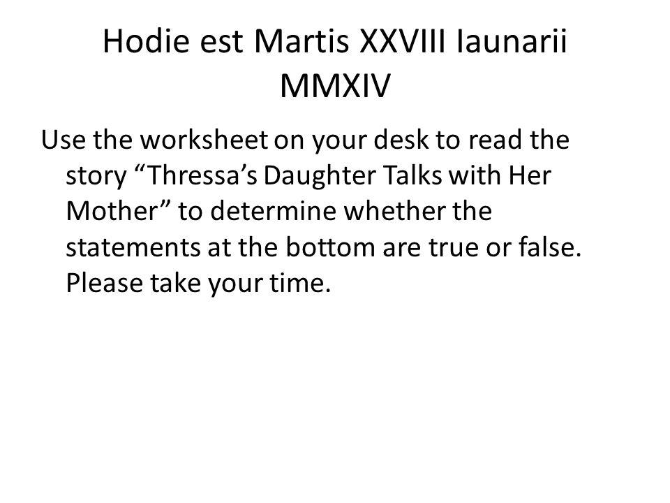Hodie est Martis XXVIII Iaunarii MMXIV