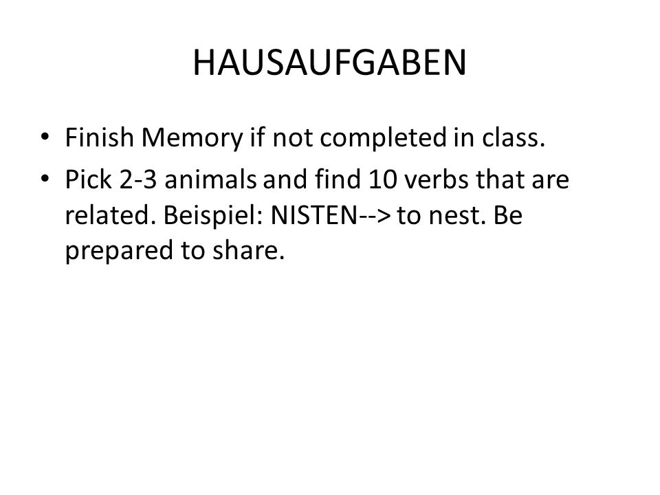 HAUSAUFGABEN Finish Memory if not completed in class.